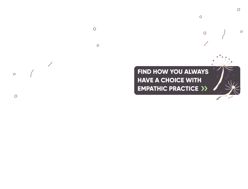 Empathic Practice has options for you